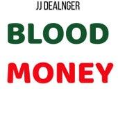 Blood Money by JJ Dealnger