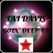 Goin' Deep by Tai Davis