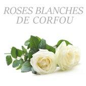 Roses Blanches De Corfou de Nana Mouskouri