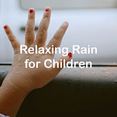 Relaxing Rain for Children by Various Artists