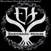 Whom Shall I Fear (God of Angel Armies) by Enduring House
