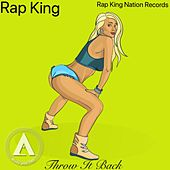 Throw It Back von Rap King