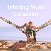 Relaxing Music Collection by Various Artists