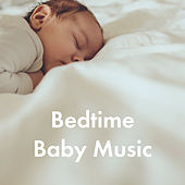 Bedtime Baby Music by Various Artists