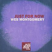 Just for Now de Wes Montgomery