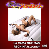 La Cama Que Mas Rechina (Version Electronica) by Grupo Mandarin