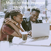 Music to Help Improve Study Quality by Various Artists