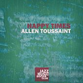 Happy Times by Allen Toussaint