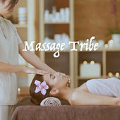 Massage Tribe by Various Artists