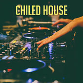 Chiled House by Various Artists