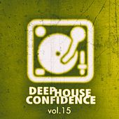 Deep House Confidence, Vol. 15 by Various Artists