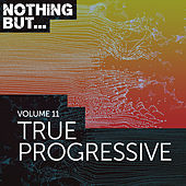 Nothing But... True Progressive, Vol. 11 - EP by Various Artists