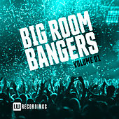 Big Room Bangers, Vol. 01 - EP by Various Artists