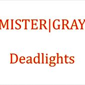 Deadlights by Mister