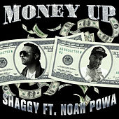 Money Up (feat. Noah Powa) by Shaggy