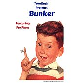 Bunker (feat. Far Pines) de Tom Rush