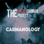 Carmanolgy by The Allen Carman Project