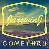 Comethru by Jazswin J
