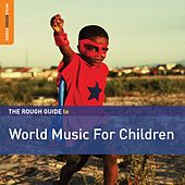 Rough Guide to World Music for Children by Various Artists