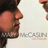 Old Friends von Mary McCaslin