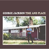 Time and Place von George Jackson