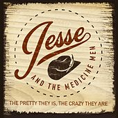 The Pretty They Is, The Crazy They Are by Jesse