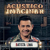 Acústico Imaginar - Batista Lima de Batista Lima