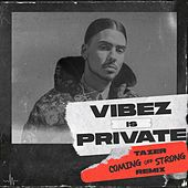 Coming Off Strong (Vibez Is Private) (Tazer Remix) von Quincy