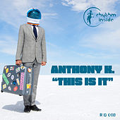 This Is It by Anthony K