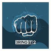 Bring It 2 - EP von Various Artists