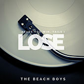 Heads You Win, Tails I Lose de The Beach Boys