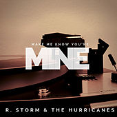 Make Me Know You're Mine von Rorry Storm and The Hurricanes