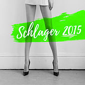 Best Of Schlager 2015 by Various Artists