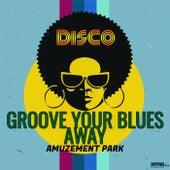 Groove Your Blues Away de Amuzement Park