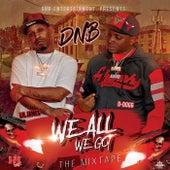 We All We Got von The DNB