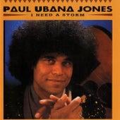 I Need A Storm de Paul Ubana Jones