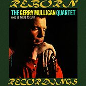 What Is There to Say? (HD Remastered) di Gerry Mulligan