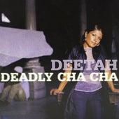 Deadly Cha Cha de Deetah