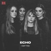 I Got You by Echo