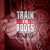 Denaro von Train To Roots
