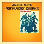 Since I First Met You (From