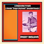 Lonesome Town (From