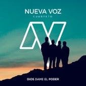 Dios Dame el Poder by Nueva Voz Cuarteto