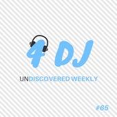 4 DJ: UnDiscovered Weekly #65 de Various Artists