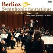 Berlioz Synphonie Fantastique Op. 14 de Kazuhiro Koizumi