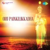 Oru Painkilikkadha (Original Motion Picture Soundtrack) by Various Artists