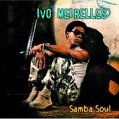 Samba Soul by Ivo Meirelles