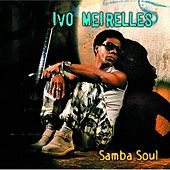 Samba Soul de Ivo Meirelles