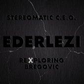 Ederlezi: Rexploring Bregovic by Stereomatic C.E.O.