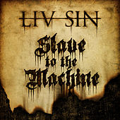 Slave to the Machine by Liv Sin